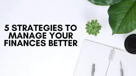 5 strategies for managing finances
